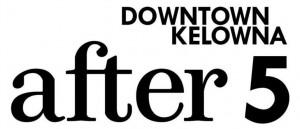 Downtown Kelowna After 5